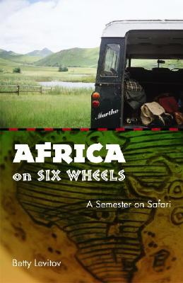 Africa on Six Wheels By Levitov, Betty